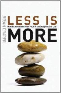 less-is-more-making-room-for-your-soul-brian-draper-paperback-cover-art